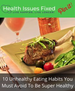 10 Unhealthy Eating Habits You Must Avoid To Be Super Healthy