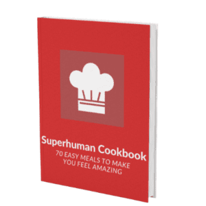 Superhuman Cookbook – 70 Easy Meals To Make You Feel Amazing
