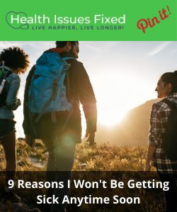 Pin It 9 Reasons I Won't Be Getting Sick Anytime Soon