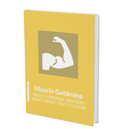 Muscle Goldmine – What Personal Trainers Don't Want You To Know