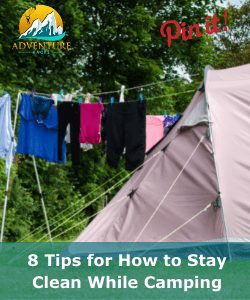 8 Tips for How to Stay Clean While Camping
